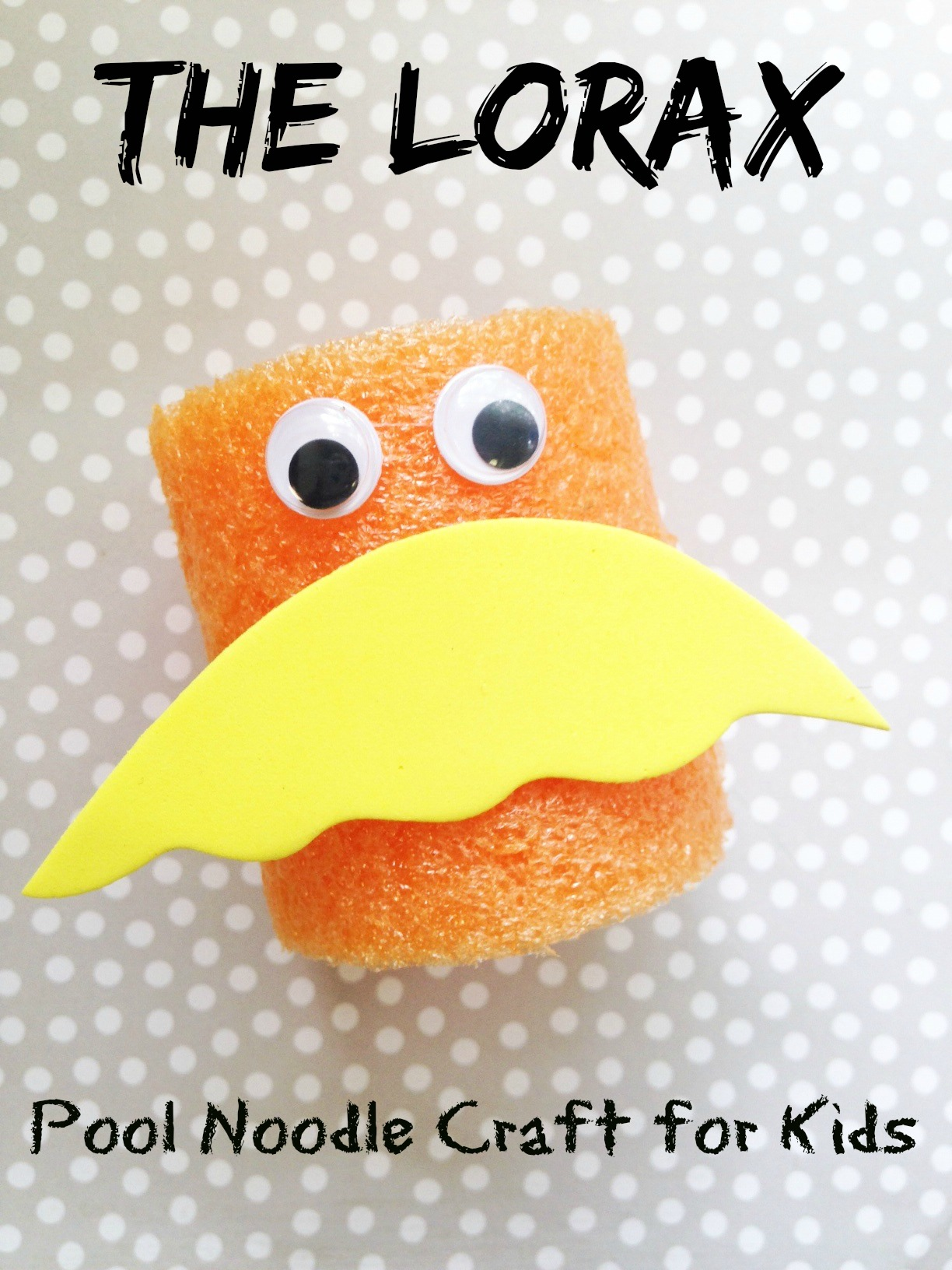 Easy dr seuss crafts - Dr Seuss The Lorax Pool Noodle Craft For Kids