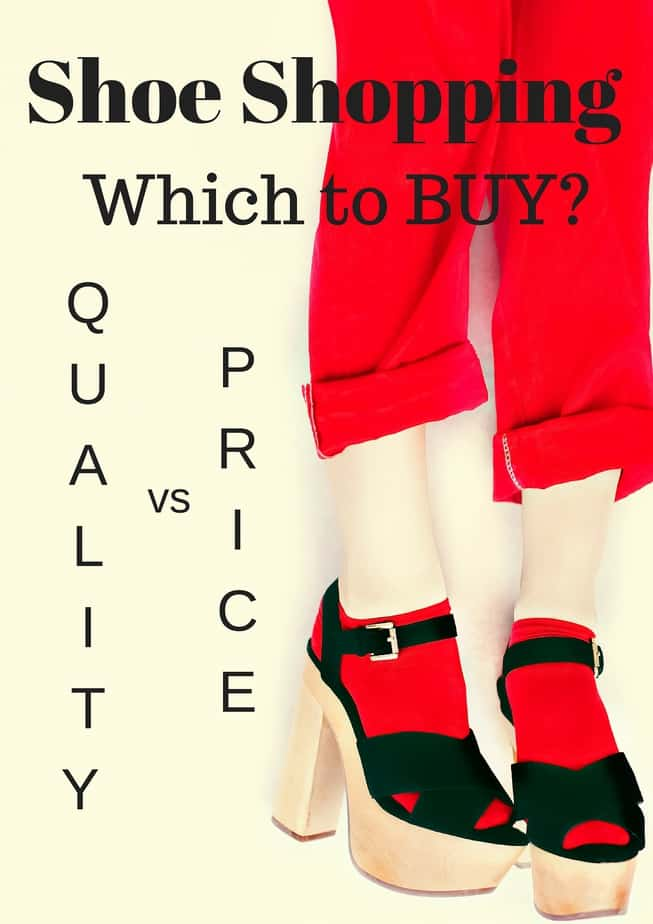 Buying Shoes: When to Buy Quality Shoes vs. Cheap Shoes