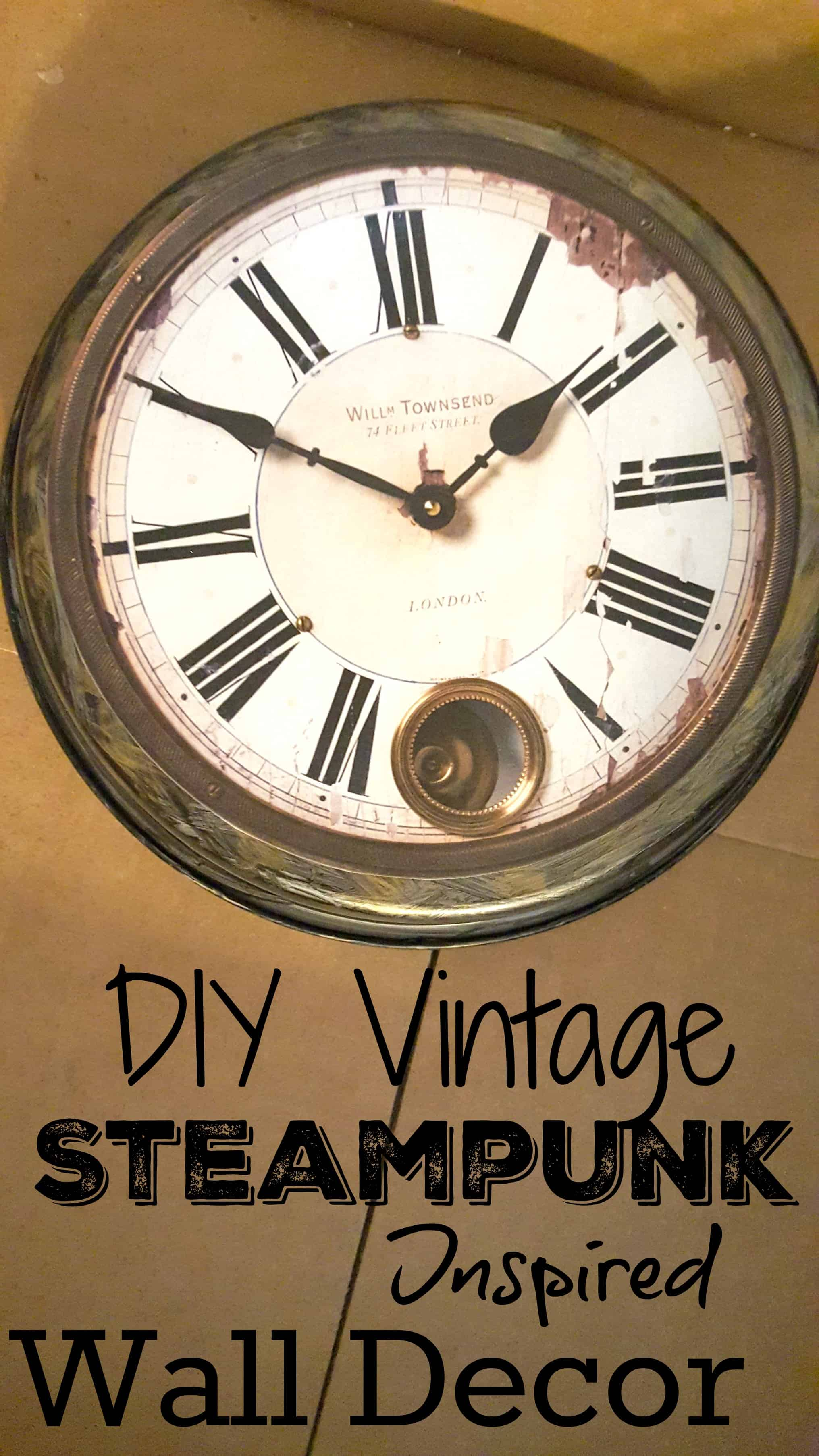 DIY Vintage Steampunk inspired Home Clock Wall Decor ...