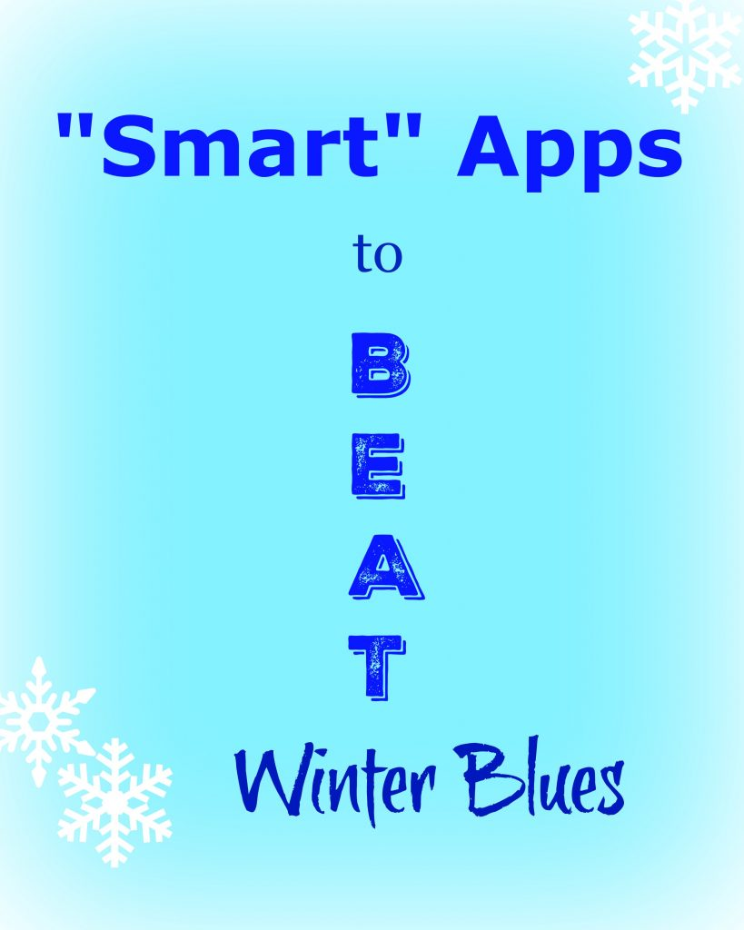 Smart Apps to BEAT Winter Blues