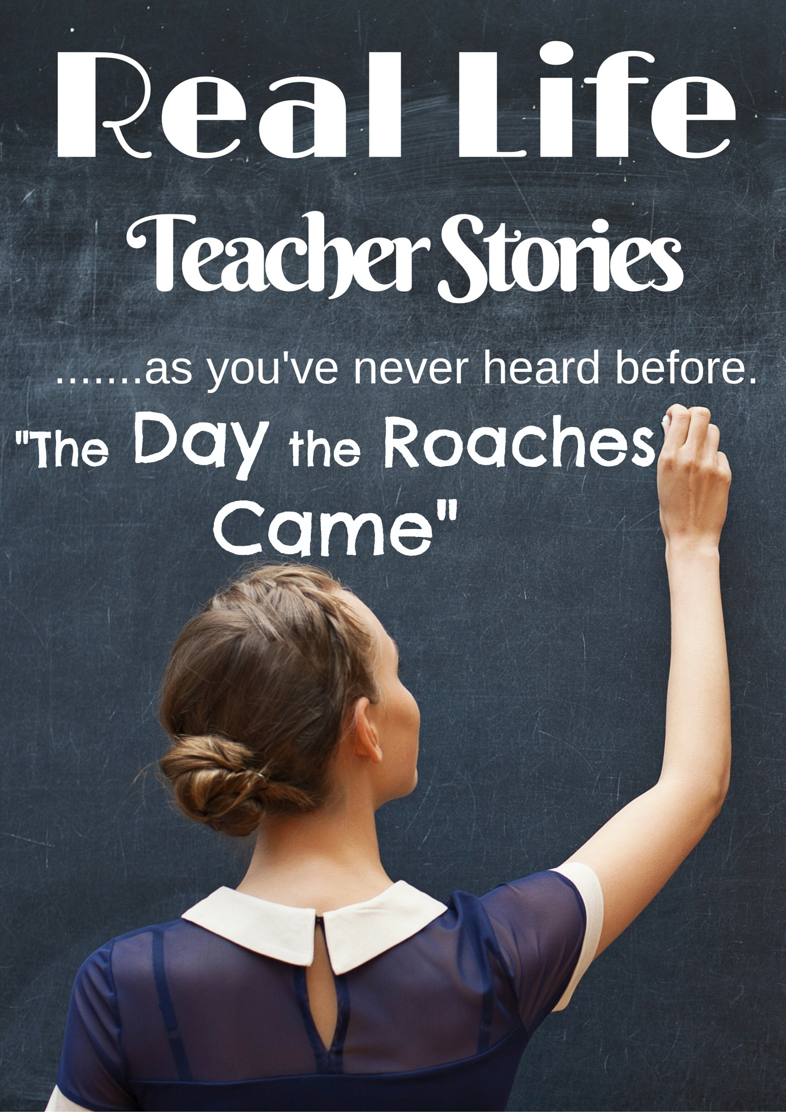 Life Teacher Stories - The Day the Roaches Came