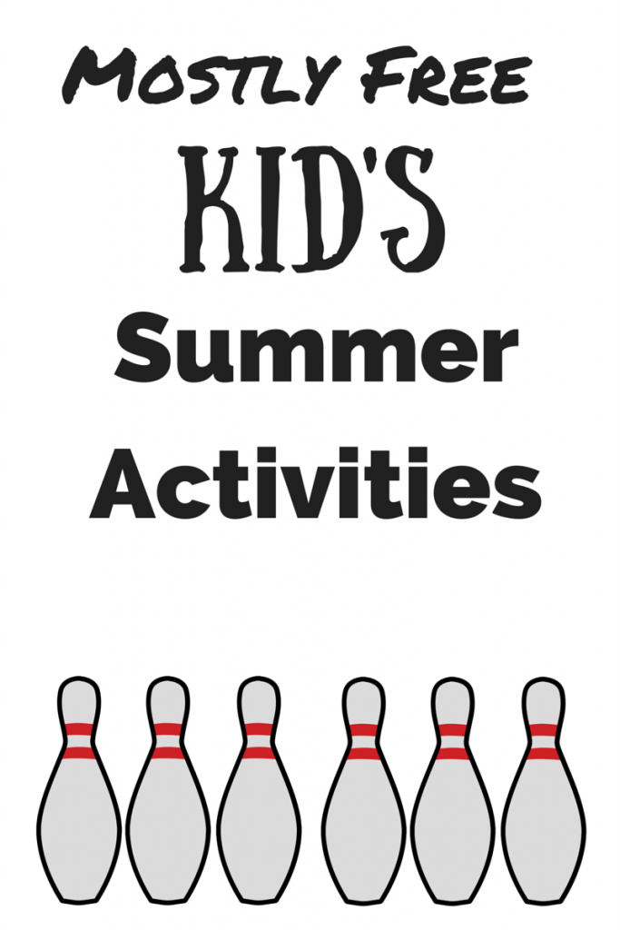 Mostly FREE Kid's Summer Activities