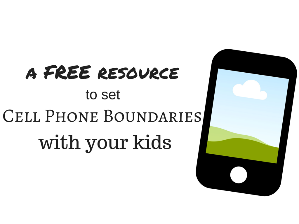 Free Resource for Cell Phone Boundaries with Kids and Teens