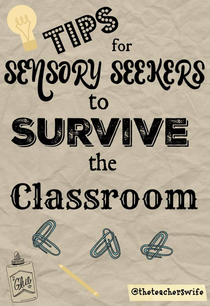 Tips for Sensory Seekers to Survive the Classroom