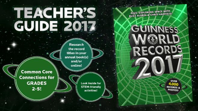 GUINNESS WORLD RECORDS Teacher's Guide 2017