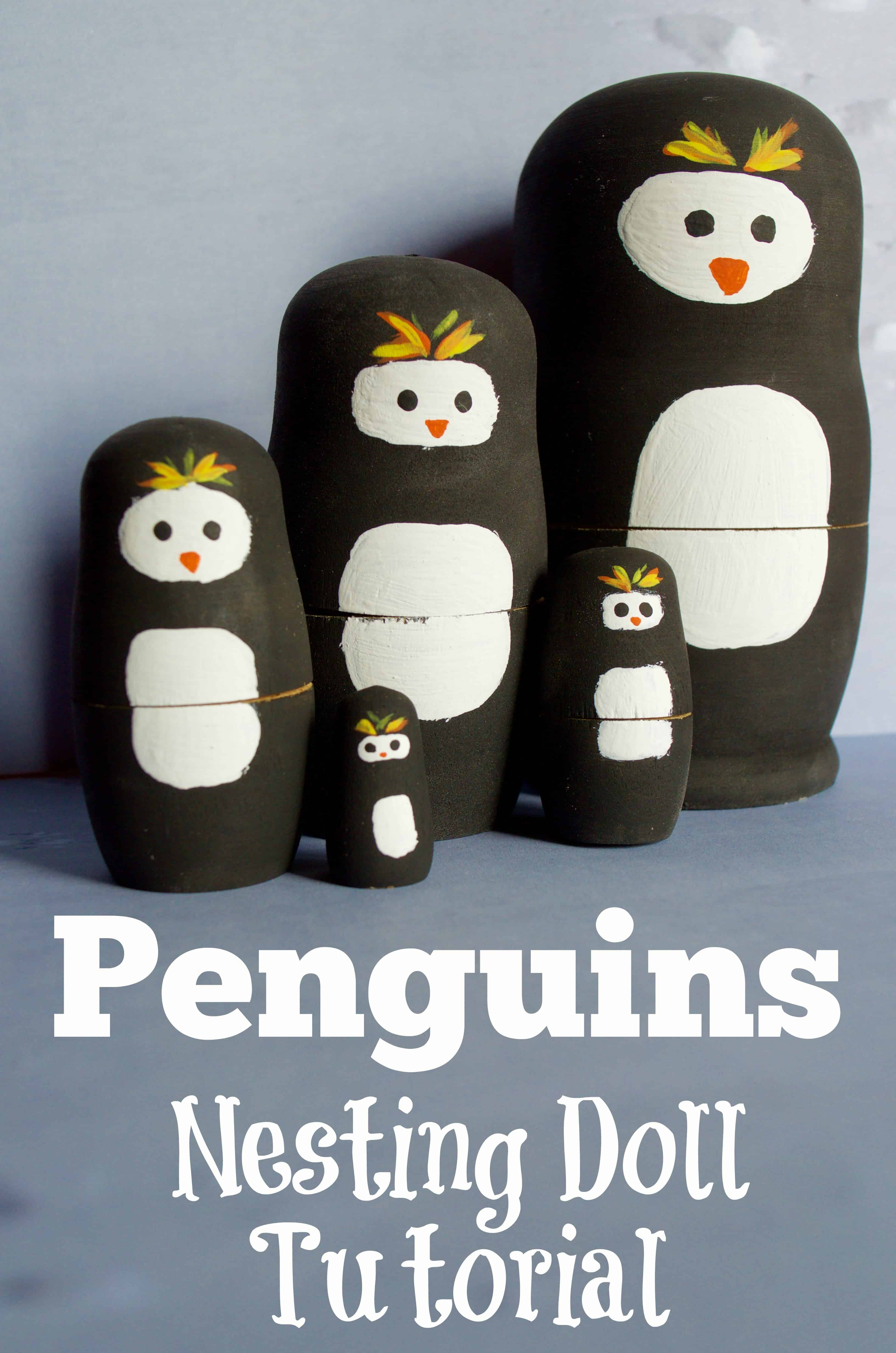 Penguins Nesting Doll Craft Tutorial