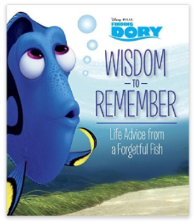 Wisdom to Remember: Life Advice from a Forgetful Fish (Disney/Pixar Finding Dory) (Official Guide)