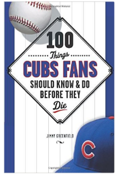 100 Things a Cubs Fan should Know & Do Before They Die book