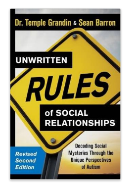 Unwritten Rules of Relationships by Temple Grandin and Sean Barron