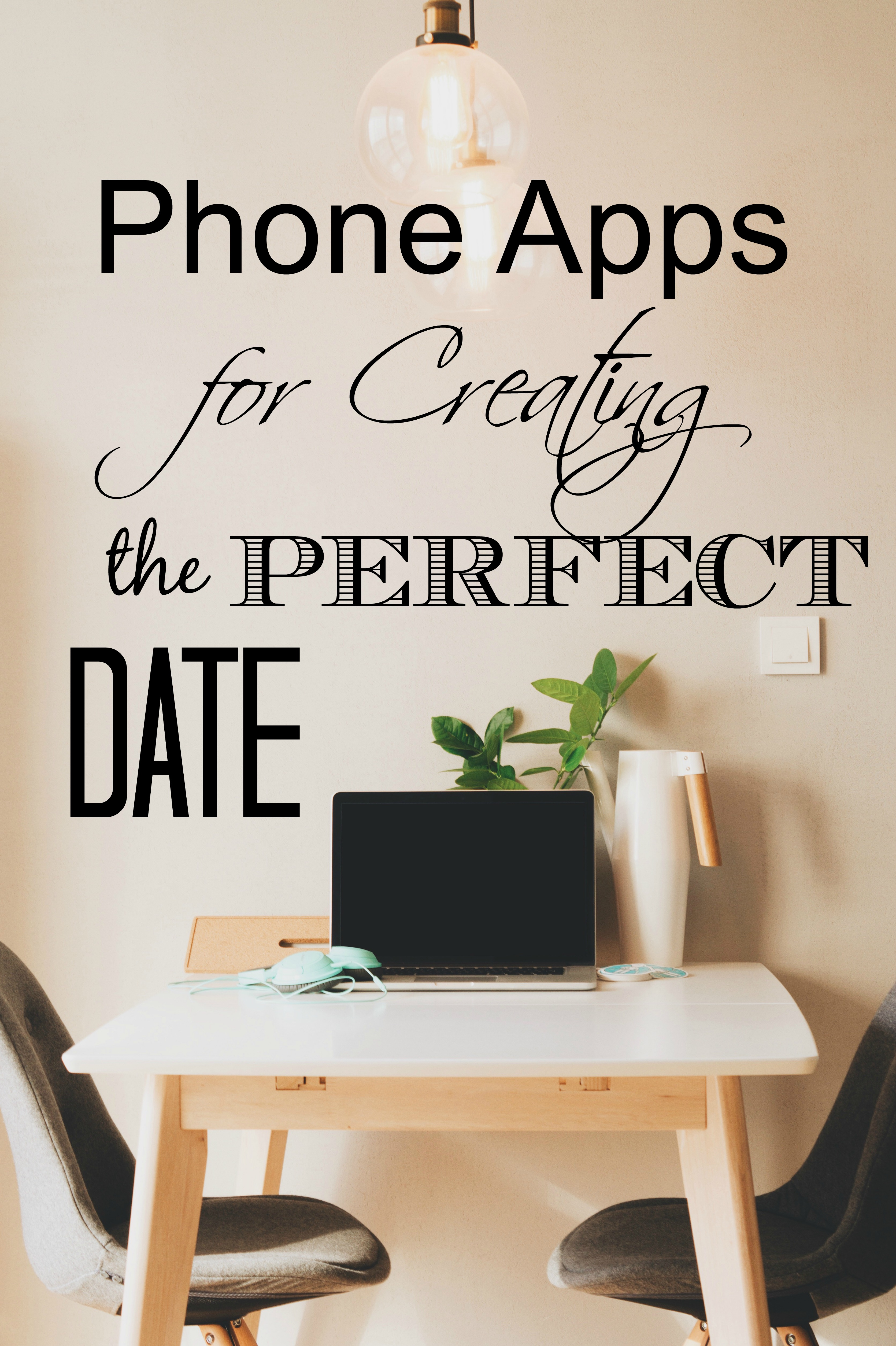 Phone Apps to Help You Plan the Perfect Date